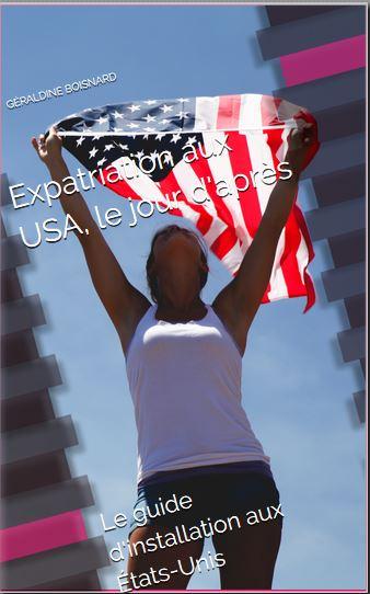 Expatriation aux USA, le jour d'après - Le Guide d'installation aux États-Unis - Le livre